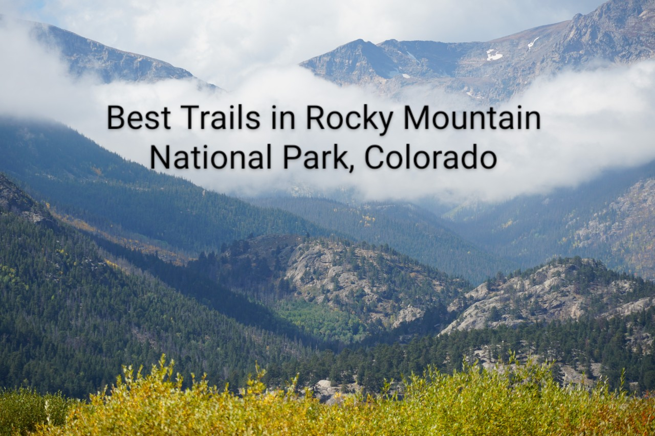 Best Trails in Rocky Mountain National Park, Colorado